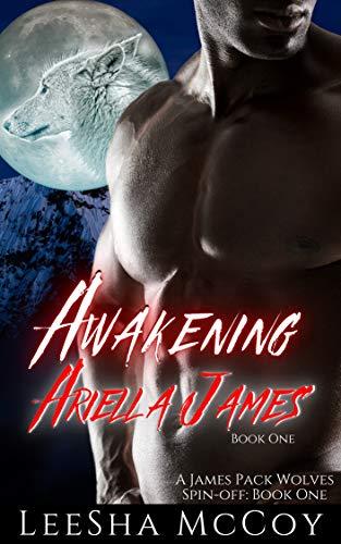 Awakening Ariella James: Book One: An Urban Paranormal Shifter Romance (The...