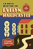 As sete mortes de Evelyn Hardcastle (Portuguese Edition)