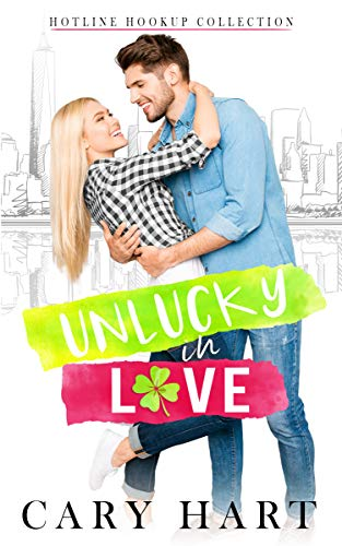 UnLucky in Love: A Friends to Lovers Romance (Hotline Hookup Book 1)