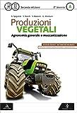 Produzioni vegetali. Per le Scuole superiori. Con e-book. Con espansione online (Vol. 1)