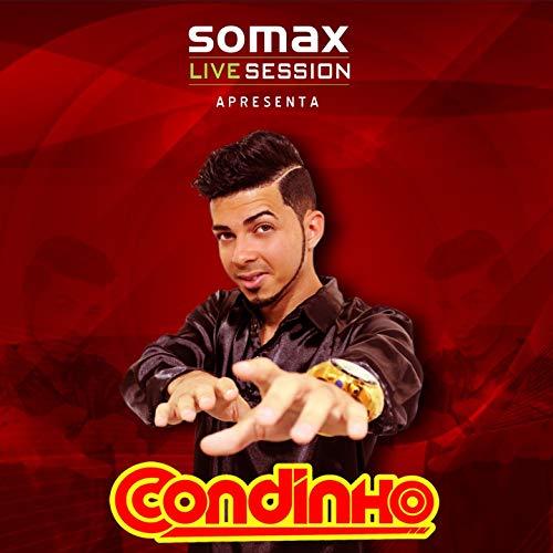 Somax Live Session Apresenta Condinho (Recorded Live!)