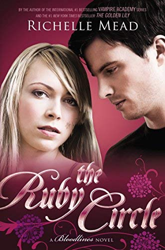 [The Ruby Circle (Bloodlines (Razor Bill))] [Author: Mead, Richelle] [February, 2015]