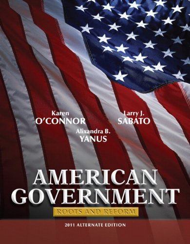 American Government: Roots and Reform 2011