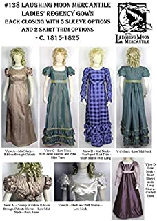 Ladies Regency Gown Dress Circa Early 1800's Sewing Pattern #138 (Pattern Only) Laughing Moon Mercantile Lmm138