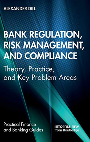 Compare Textbook Prices for Bank Regulation, Risk Management, and Compliance: Theory, Practice, and Key Problem Areas Practical Finance and Banking Guides 1 Edition ISBN 9780367367497 by Dill, Alexander