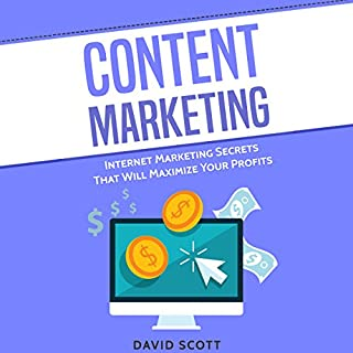 Content Marketing: Internet Marketing Secrets That Will Maximize Your Profits cover art
