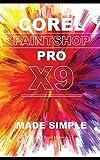 Corel Paintshop Pro X9: Made Simple - Edward Marteson