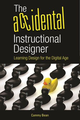 The Accidental Instructional Designer: Learning Design for the Digital Age (English Edition)