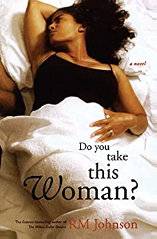 Do You Take This Woman?: A Novel by [RM Johnson]