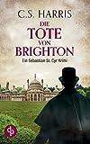 Die Tote von Brighton von C. S. Harris