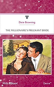 The Millionaire's Pregnant Bride (Texas Cattleman's Club: The Last Book 1) by [Dixie Browning]