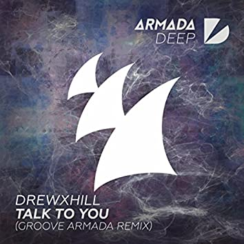 Talk To You (Groove Armada Remix)