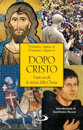 Dopo Cristo Venti Secoli Di Storia Della Chiesa