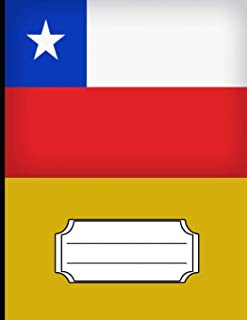Chile Flag Composition Notebook: Chile Notebook College Ruled : Writer's Notebook for Schools, Teachers, Offices, Students (8.5