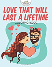 Love That Will Last a Lifetime Coloring Book