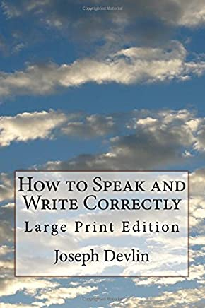 How to Speak and Write Correctly: Large Print Edition