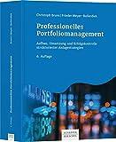 Professionelles Portfoliomanagement: Aufbau, Umsetzung und Erfolgskontrolle strukturierter Anlagestrategien