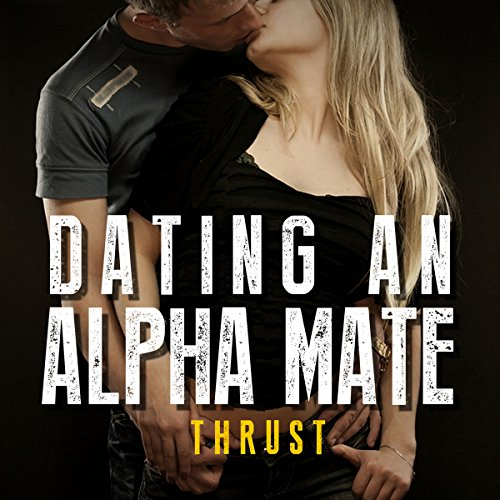 Dating an Alpha Mate audiobook cover art