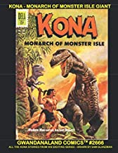 Kona - Monarch of Monster Isle Giant: Gwandanaland Comics #2666 -- All the Kona Stories from this Exciting Series Featurin...