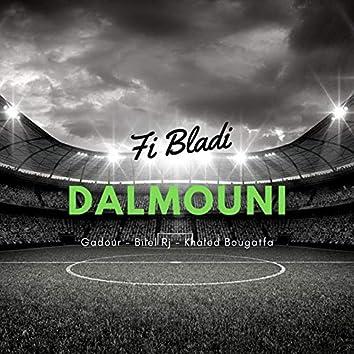 Fi Bladi Dalmouni (feat. Bilel Rj, Khaled Bougatfa)