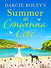 Summer at Conwenna Cove: A heart-warming, feel-good holiday romance set in Cornwall