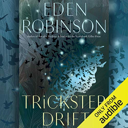 Trickster Drift                   Written by:                                                                                                                                 Eden Robinson                               Narrated by:                                                                                                                                 Jason Ryll                      Length: 10 hrs and 53 mins     26 ratings     Overall 4.6