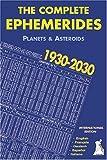 The Complete Ephemerides 1930-2030 (édition en 5 langues : français, anglais, allemand, espagnol, italien)