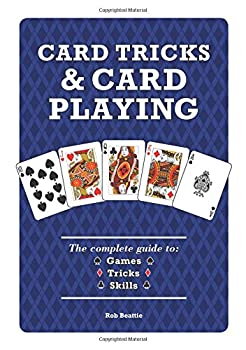 Spiral-bound Card Tricks and Card Playing: The Complete Guide to Games Tricks Skills Book