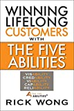 Winning Lifelong Customers With The Five Abilities®