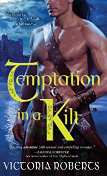 Temptation in a Kilt (Bad Boys of the Highlands Book 1) by [Victoria Roberts]