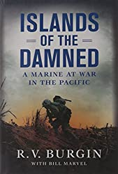 Islands of the Damned: A Marine at War in the Pacific: R.V. Burgin, Bill Marvel