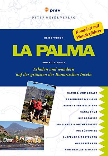 La Palma: Erholen und wandern auf der grünsten der Kanarischen Inseln (Peter Meyer Reiseführer / Landeskunde + Reisepraxis)