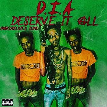 D.I.A Deserve It All