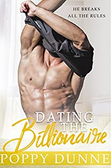 Dating the Billionaire: A Standalone Romantic Comedy by [Poppy Dunne]