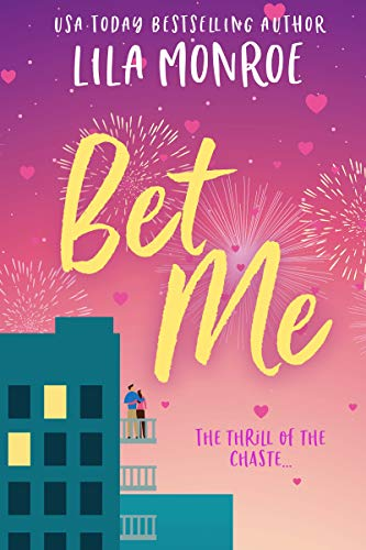 Bet Me: A Romantic Comedy (Lucky in Love Book 2) by [Lila Monroe]