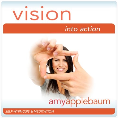 Vision into Action (Self-Hypnosis & Meditation) audiobook cover art
