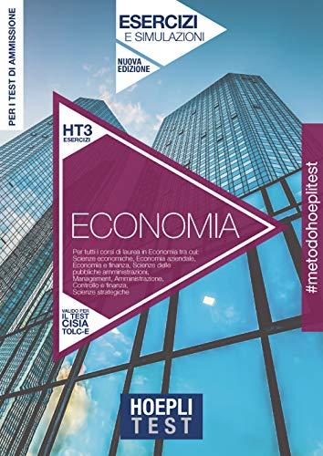 Hoepli Test. Economia. Esercizi e simulazioni. Per tutti i corsi di laurea in Economia