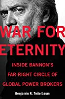 War for Eternity: Inside Bannon's Far-Right Circle of Global Power Brokers