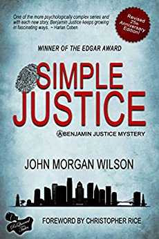 Simple Justice (A Benjamin Justice Mystery Book 1) by [John Morgan Wilson, Christopher Rice]