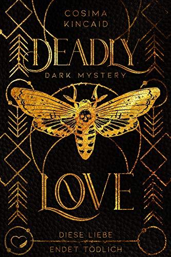 Deadly Love: Diese Liebe endet tödlich (Dark Romance)