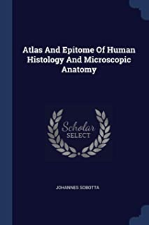 Atlas and Epitome of Human Histology and Microscopic Anatomy