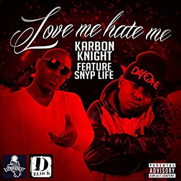 Love Me Hate Me (feat. Snyp Life)