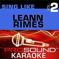 Sing Like LeAnn Rimes Vol. 2 [KARAOKE]