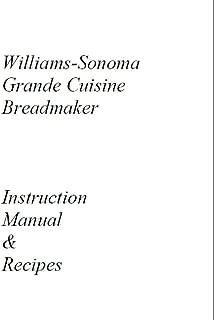 Williams Sonoma Bread Machine Manual (Model: WS0797) Reprint [Plastic Comb]