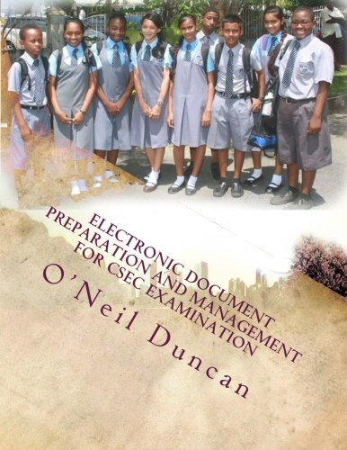 Compare Textbook Prices for Electronic Document Preparation and Management for CSEC examination 1 Edition ISBN 9781508592006 by Duncan, Dr. O'Neil