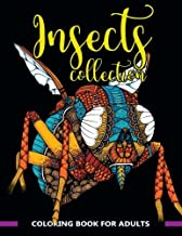 Insects Collection Coloring Book for Adults: Stunning Coloring Patterns of Grubs, Dragonfly,Hornet,Cricket,Grasshopper,Bee,Spider,Ant,Mosquito and More .. (insect coloring book) (Volume 1)