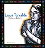 Linus Torvalds, Software Rebel (Techies)
