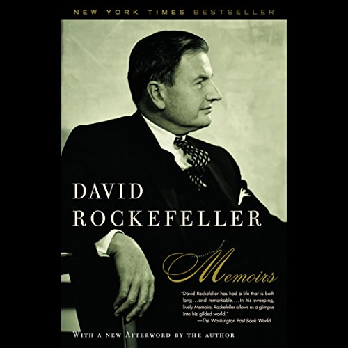 Memoirs                   By:                                                                                                                                 David Rockefeller                               Narrated by:                                                                                                                                 Dan Woren                      Length: 24 hrs and 18 mins     15 ratings     Overall 4.6