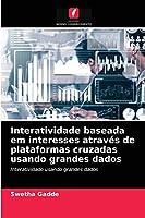 Interatividade baseada em interesses através de plataformas cruzadas usando grandes dados