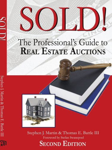 Sold!: The Professional's Guide to Real Estate Auctions